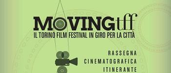[125331] Lunedì 22 settembre a Torino prende il via il Moving TFF | Film Update