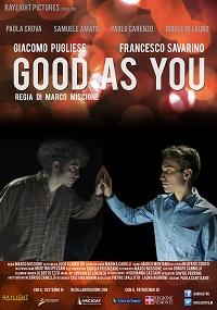 "locandina di ""Good As You"""