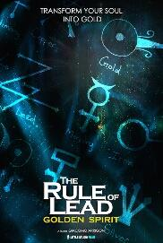 "locandina di ""The Rule of Lead: Golden Spirit"""