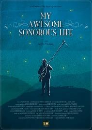 "locandina di ""My Awesome Sonorous Life"""
