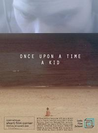 "locandina di ""Once upon a Time a Kid"""