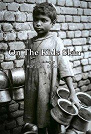 "locandina di ""On the Kids' Skin"""